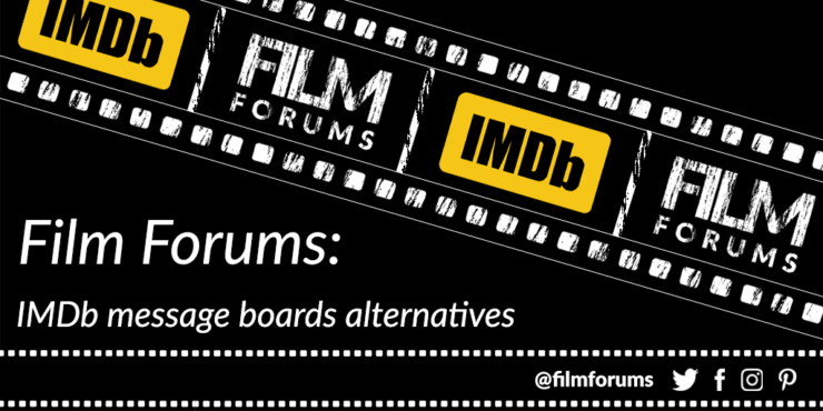 Film Forums IMDb Message Boards Alternatives