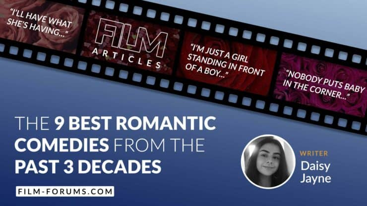The 9 Best Romantic Comedies of the last 30 years